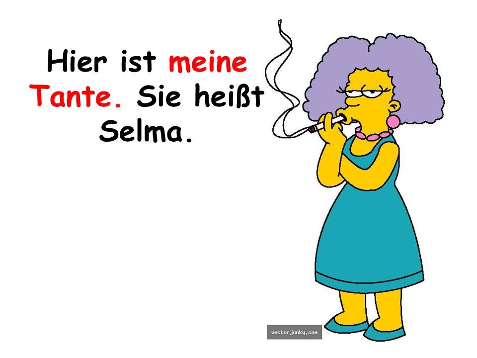 Hier ist meine Tante. Sie heißt Selma.