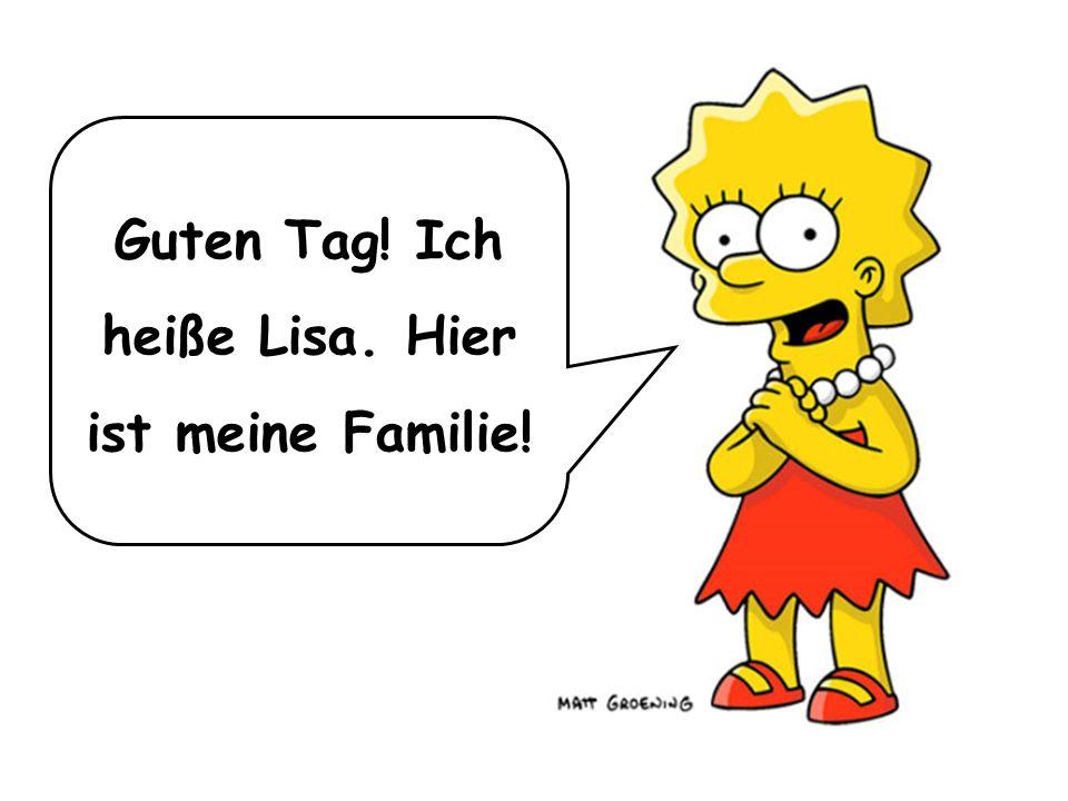 Guten Tag! Ich heiße Lisa. Hier ist meine Familie!