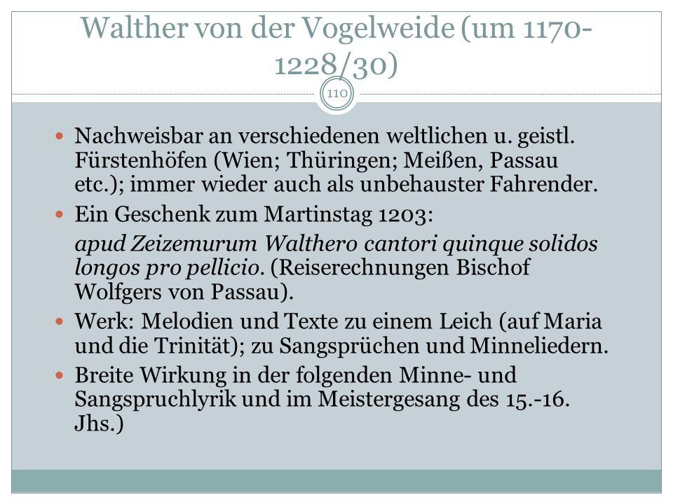 Walther von der Vogelweide (1170-1230) eine Zeit verbrachte er auf der Wartburg, wo sich damals die bedeutendsten Dichter trafen Kritisiert Menschen i