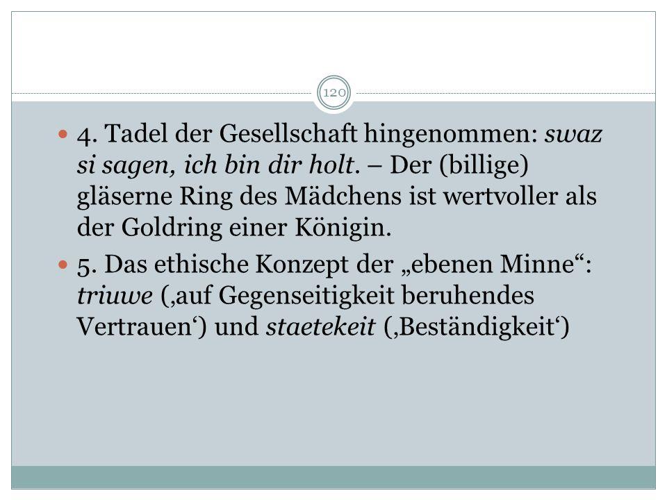119 Walther von der Vogelweide, Herzeliebez vrouwelîn (L 49,25) 1. Herzeliebe (innige, auf Gegenseitigkeit gegründete Liebe als Konzept der liebenden