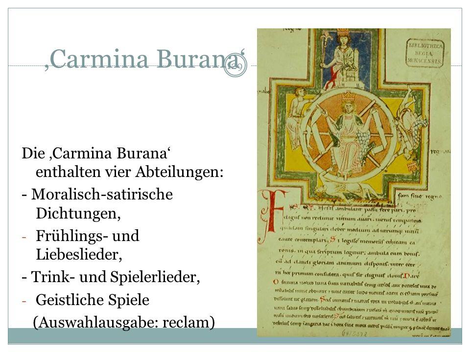 128 Carmina Burana (Lieder aus Benediktbeuern) Bedeutendste Sammlung der weltlichen lateinischen Lyrik des europäischen Mittelalters. Geschrieben um 1