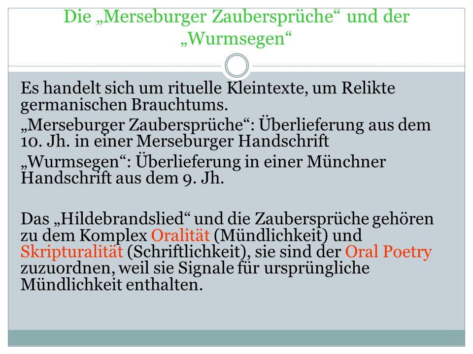 Urformen der Germanischen Dichtung Urformen – Zaubersprüche, Sprichwörter, Rätsel, Lieder 8. Jhr. – ein Mönch in Fulda – 2 Zaubersprüche (gefunden 181