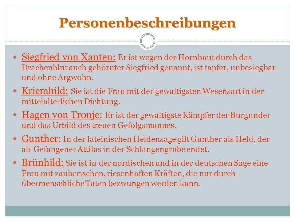 Hauptpersonen Siegfried von Xanten Kriemhild Hagen von Tronje König Gunther Brünhild Giselher Rüdiger von Bechelaren