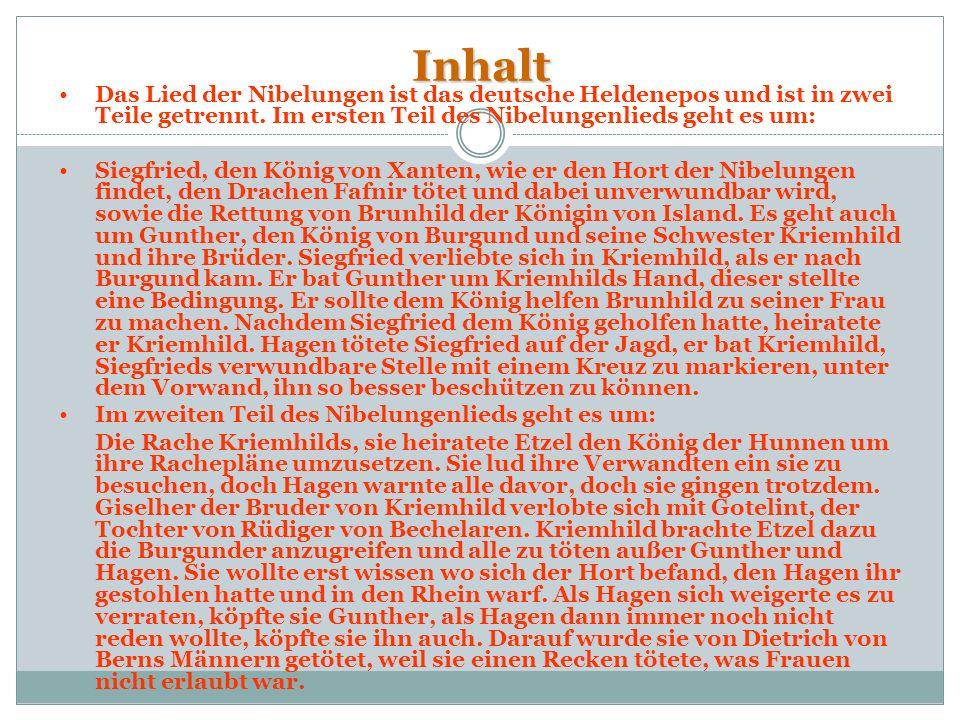 Personenbeschreibungen Siegfried von Xanten: Er ist wegen der Hornhaut durch das Drachenblut auch gehörnter Siegfried genannt, ist tapfer, unbesiegbar