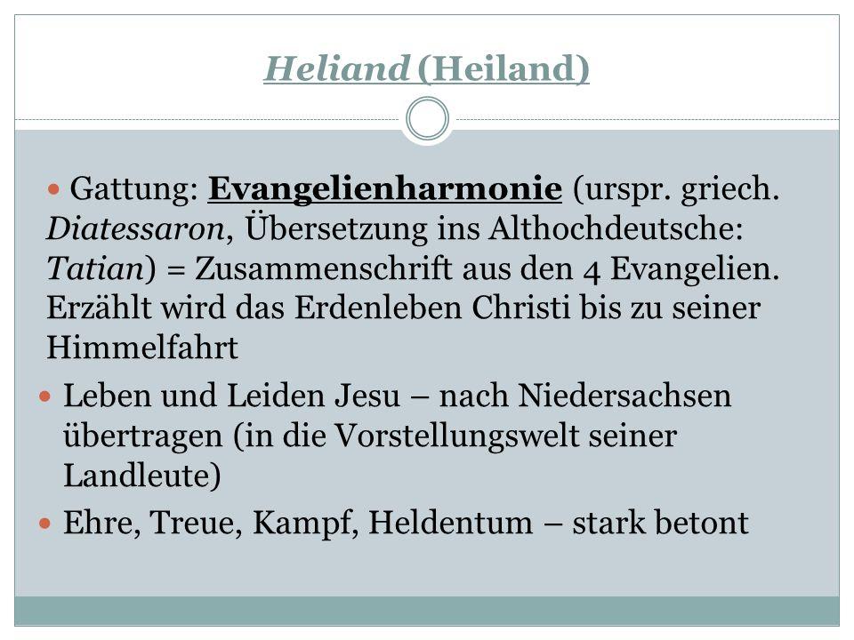 Heliand 830 – begann ein niedersächsischer Dichter mit der Übersetzung, anonymer Autor, zwischen 830 und 850 in Altsächsisch im Auftrag Kaiser Ludwigs