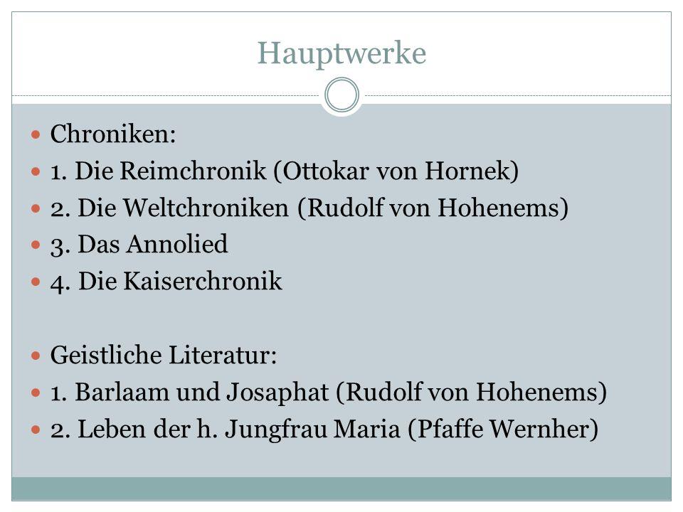 Hauptwerke Gedichte: 1. Tristan und Isolde (Gottfried) 2. Iwein (Hartmann) 3. Wigalois (Wirnt von Grafenberg) 4. Erek und Enite (Hartmann) 5. Lanzelot