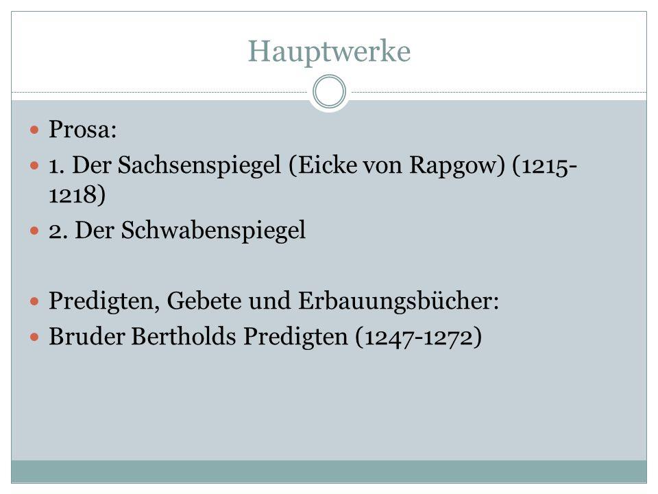 Hauptwerke Kleine poetische Erzählungen: 1. Der arme Heinrich (Hartmann) 2. Der Pfaffe Amis (Stricker) Didaktische Werke: 1. Der welsche Gast (Thomasi