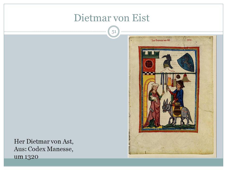 50 Lyrik des Mittelalters Modelle des Sprechens über Liebe DIETMAR VON EIST (UM 1160/1190), HEINRICH VON MORUNGEN (UM 1180/1200), HARTMANN VON AUE (UM