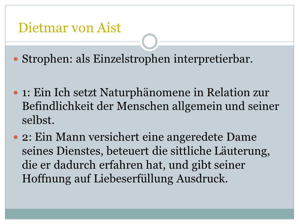 Dietmar von Aist 5 Es kommt mir vor, als sei es schon tausend Jahre her, daß ich im Arm des Geliebten lag. / Ganz ohne meine Schuld bleibt er mir jede