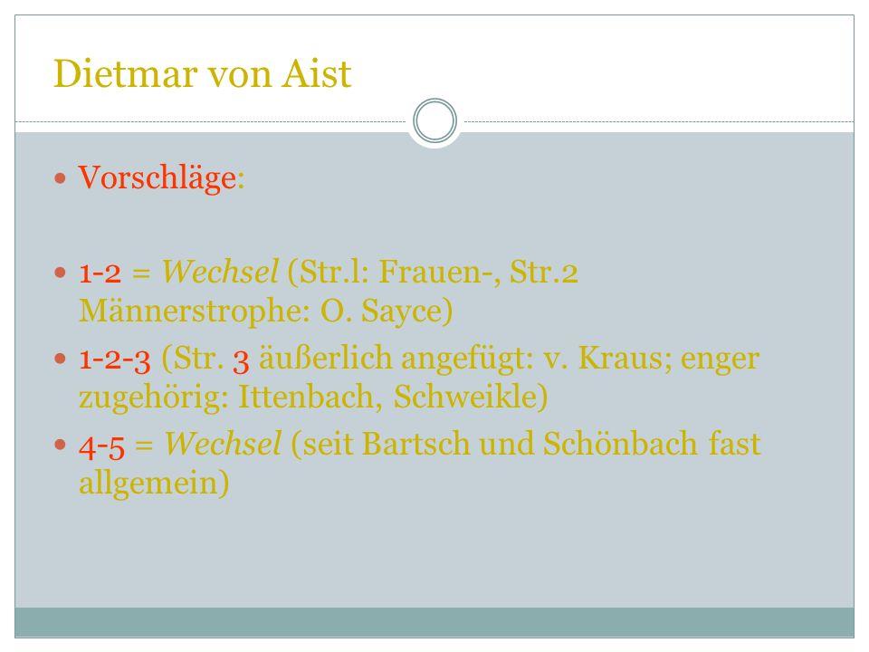 Dietmar von Aist Problem der möglichen Strophenkombinationen. Größere Einheiten? Es handelt sich wohl nicht um ein einheitliches Lied. (?) Aber: Tongl