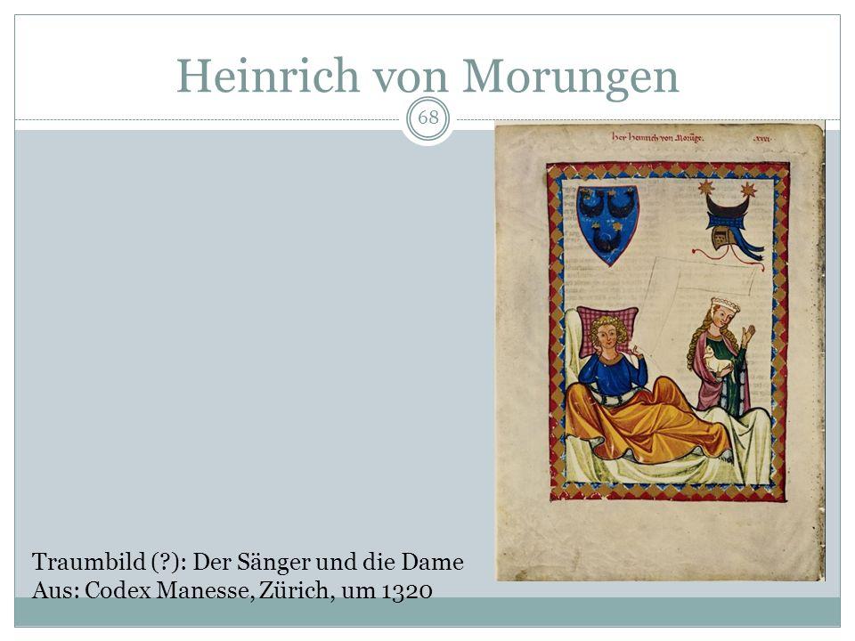67 Gattungstradition des Tagelieds Romanische Gattung der Alba (= Lied beim Morgengrauen), setzt ein Anf. 12. Jh. Frühestes Beispiel in der deutschen