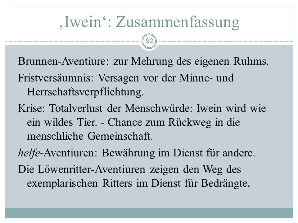 91 Schluss des Iwein Wiederaufnahme in den Kreis der Artusritter. Aussöhnung des von Laudine nicht erkannten Löwenritters mit seiner Gattin Laudine. W