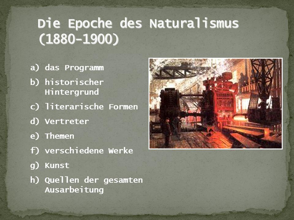 a)das Programm b)historischer Hintergrund c)literarische Formen d)Vertreter e)Themen f)verschiedene Werke g)Kunst h)Quellen der gesamten Ausarbeitung