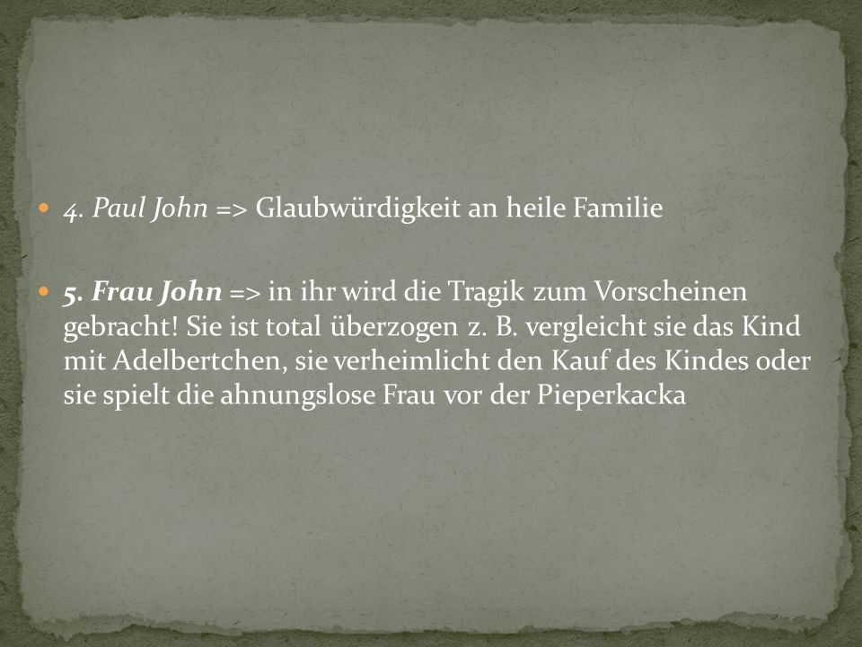 1. H. Hassenreuter => Unterschied von Schein und Sein; er spielt sein Leben in einer Rolle, d.h. sein Reden gleicht nicht seinem Tun! 2. Erich Spitta