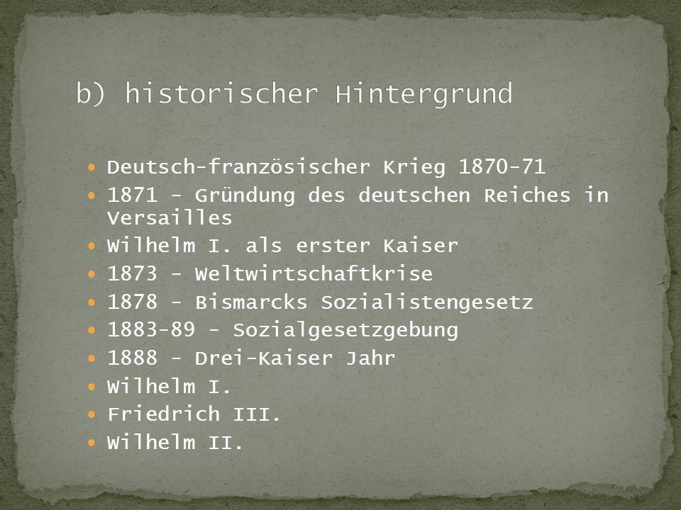 Deutsch-französischer Krieg 1870-71 1871 - Gründung des deutschen Reiches in Versailles Wilhelm I.