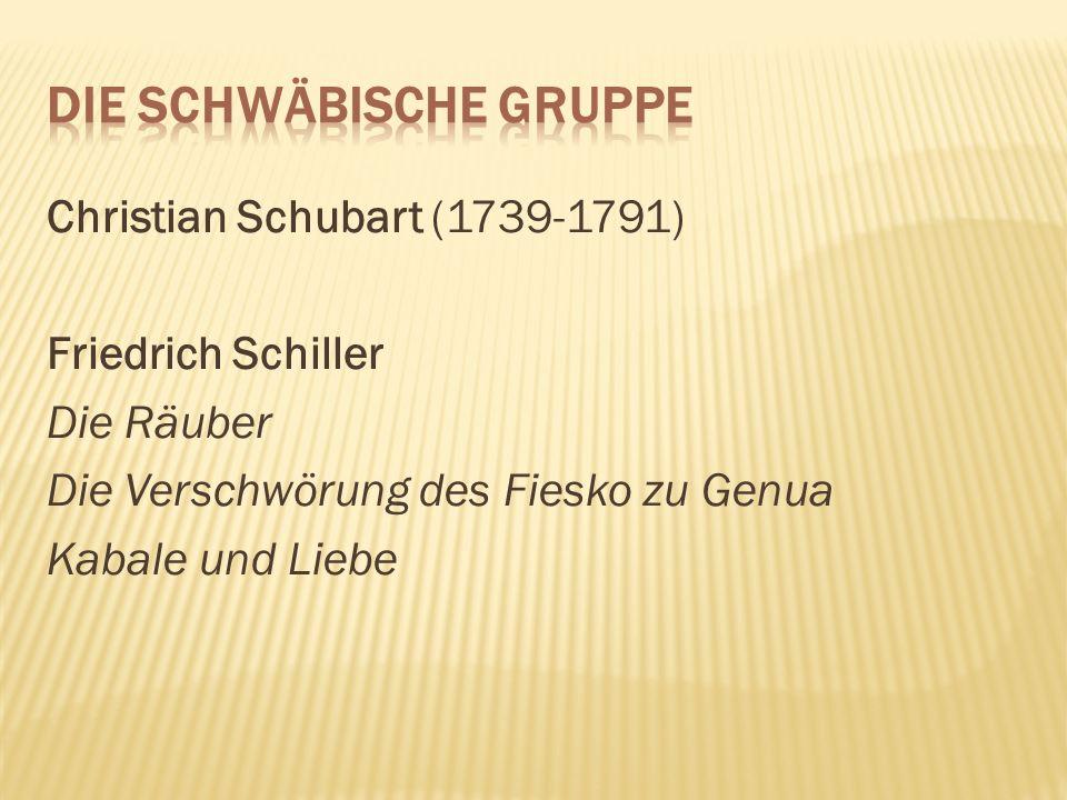 Christian Schubart (1739-1791) Friedrich Schiller Die Räuber Die Verschwörung des Fiesko zu Genua Kabale und Liebe