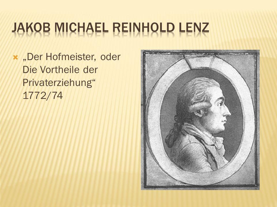 Der Hofmeister, oder Die Vortheile der Privaterziehung 1772/74