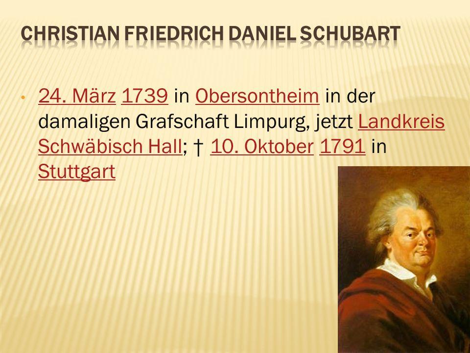 24. März 1739 in Obersontheim in der damaligen Grafschaft Limpurg, jetzt Landkreis Schwäbisch Hall; 10. Oktober 1791 in Stuttgart 24. März1739Obersont