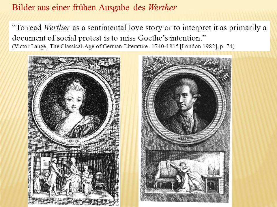 Bilder aus einer frühen Ausgabe des Werther To read Werther as a sentimental love story or to interpret it as primarily a document of social protest i