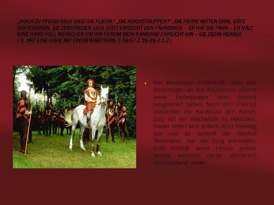 von Charlotte, Michèl & Mari - Deutsch-LK 222 Sturm & Drang Von Weislingen enttäuscht, rächt sich Berlichingen an den Kaufleuten, welche seine Reiterj