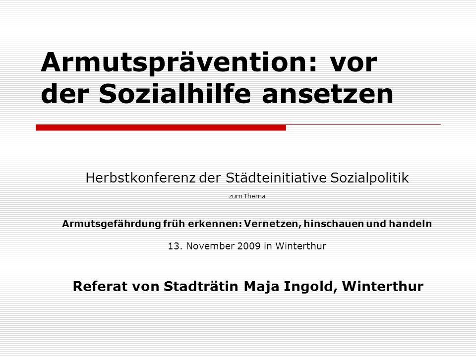Armutsprävention: vor der Sozialhilfe ansetzen Herbstkonferenz der Städteinitiative Sozialpolitik zum Thema Armutsgefährdung früh erkennen: Vernetzen,