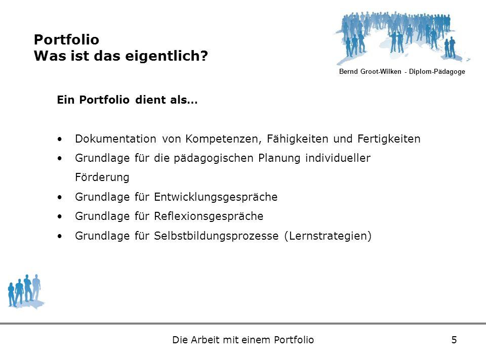 Bernd Groot-Wilken - Diplom-Pädagoge Die Arbeit mit einem Portfolio5 Portfolio Was ist das eigentlich? Ein Portfolio dient als… Dokumentation von Komp