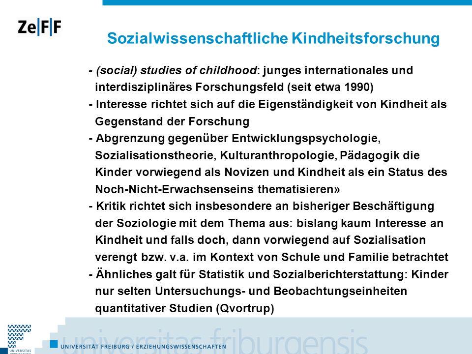 Sozialwissenschaftliche Kindheitsforschung - (social) studies of childhood: junges internationales und interdisziplinäres Forschungsfeld (seit etwa 19