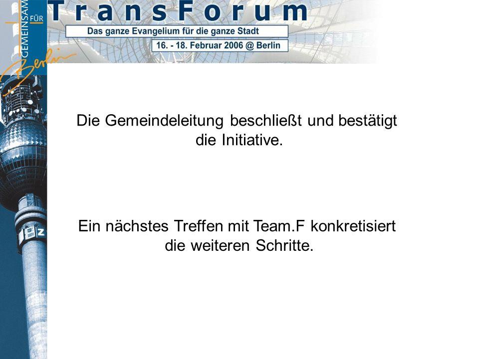 Erste Initiative seitens Team.F im Frühjahr 2002.