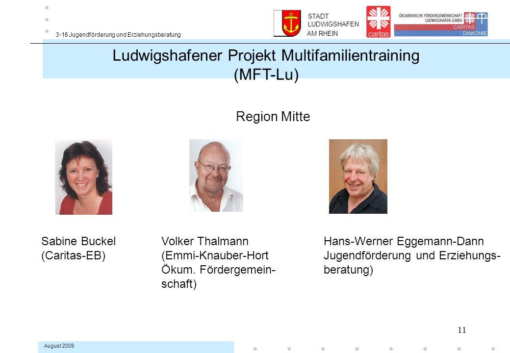 11 3-16 Jugendförderung und Erziehungsberatung August 2009 Region Mitte Sabine Buckel Volker Thalmann Hans-Werner Eggemann-Dann (Caritas-EB) (Emmi-Knauber-HortJugendförderung und Erziehungs- Ökum.