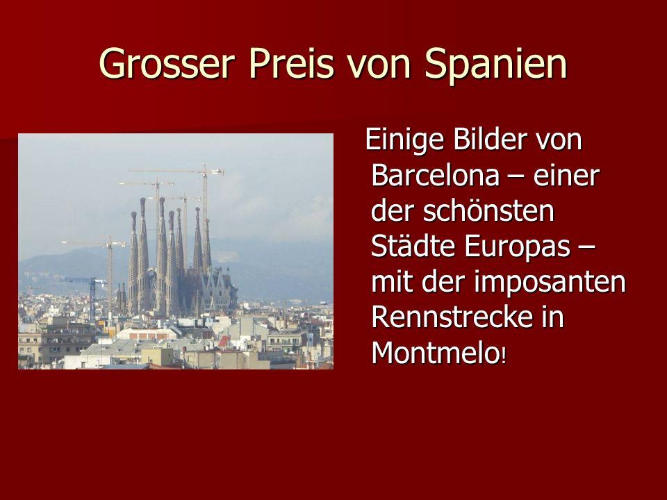 Grosser Preis von Spanien Einige Bilder von Barcelona – einer der schönsten Städte Europas – mit der imposanten Rennstrecke in Montmelo .