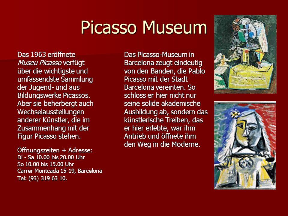 Picasso Museum Das 1963 eröffnete Museu Picasso verfügt über die wichtigste und umfassendste Sammlung der Jugend- und aus Bildungswerke Picassos.
