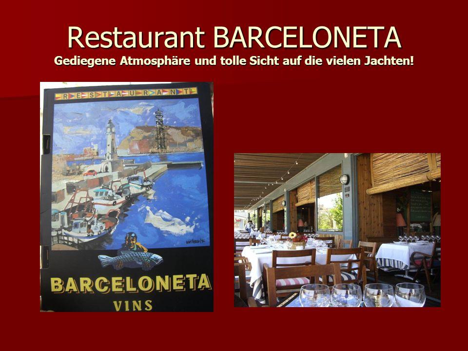 Restaurant BARCELONETA Gediegene Atmosphäre und tolle Sicht auf die vielen Jachten!