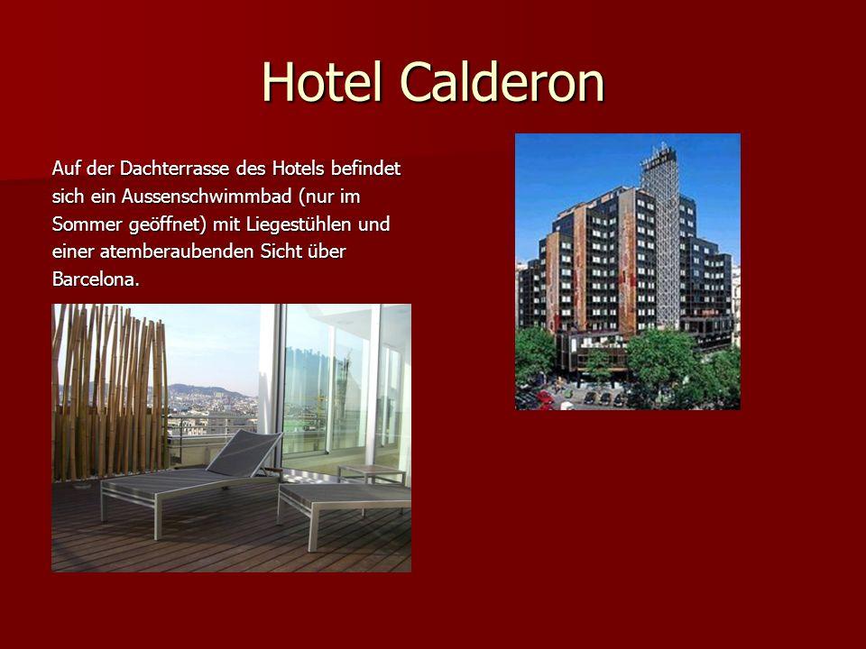 Hotel Calderon Auf der Dachterrasse des Hotels befindet sich ein Aussenschwimmbad (nur im Sommer geöffnet) mit Liegestühlen und einer atemberaubenden Sicht über Barcelona.