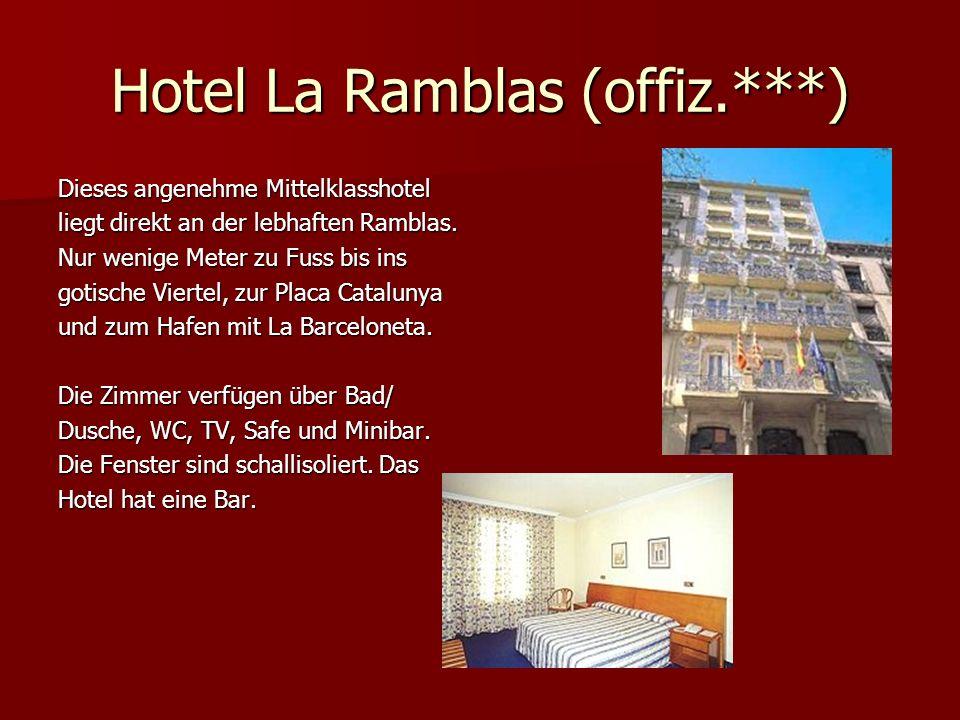 Hotel La Ramblas (offiz.***) Dieses angenehme Mittelklasshotel liegt direkt an der lebhaften Ramblas.