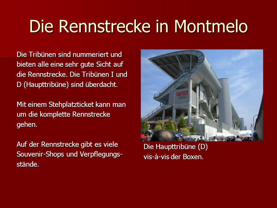 Die Rennstrecke in Montmelo Die Tribünen sind nummeriert und bieten alle eine sehr gute Sicht auf die Rennstrecke.