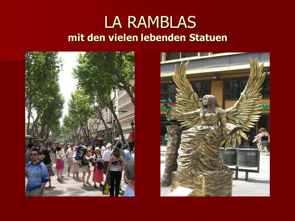 LA RAMBLAS mit den vielen lebenden Statuen LA RAMBLAS mit den vielen lebenden Statuen