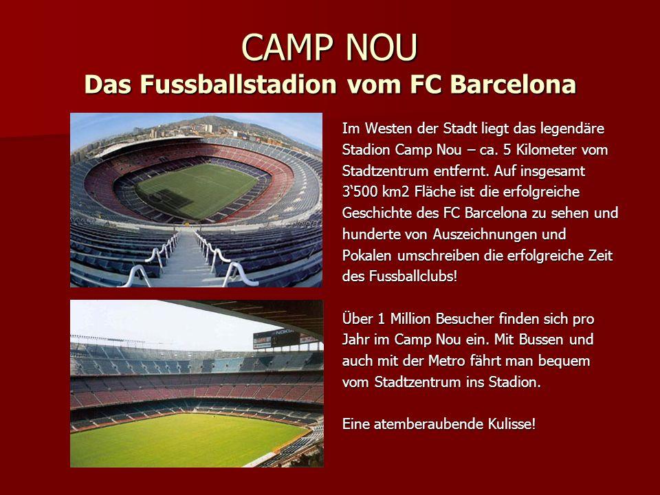 Im Westen der Stadt liegt das legendäre Stadion Camp Nou – ca.