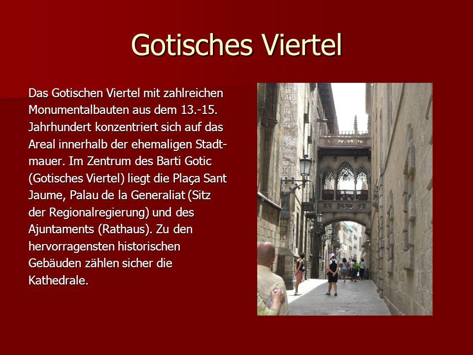 Gotisches Viertel Das Gotischen Viertel mit zahlreichen Monumentalbauten aus dem 13.-15.
