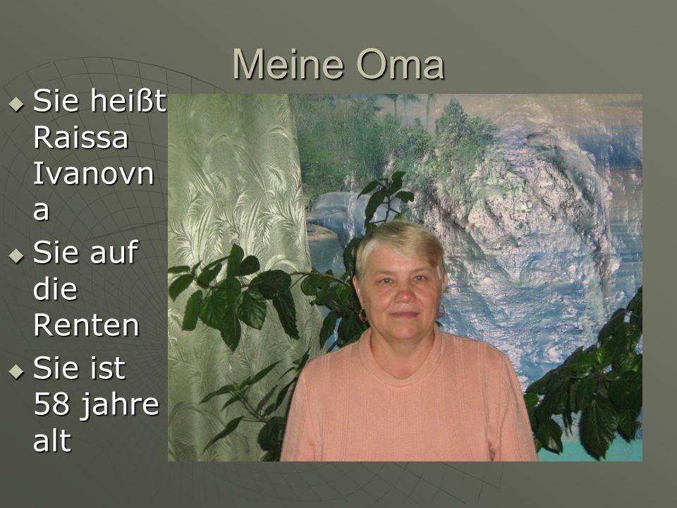 Meine Oma Sie heißt Raissa Ivanovn a Sie heißt Raissa Ivanovn a Sie auf die Renten Sie auf die Renten Sie ist 58 jahre alt Sie ist 58 jahre alt