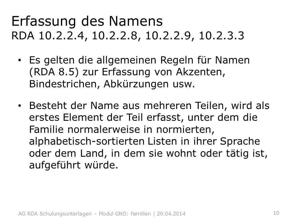 Erfassung des Namens RDA 10.2.2.4, 10.2.2.8, 10.2.2.9, 10.2.3.3 Es gelten die allgemeinen Regeln für Namen (RDA 8.5) zur Erfassung von Akzenten, Binde
