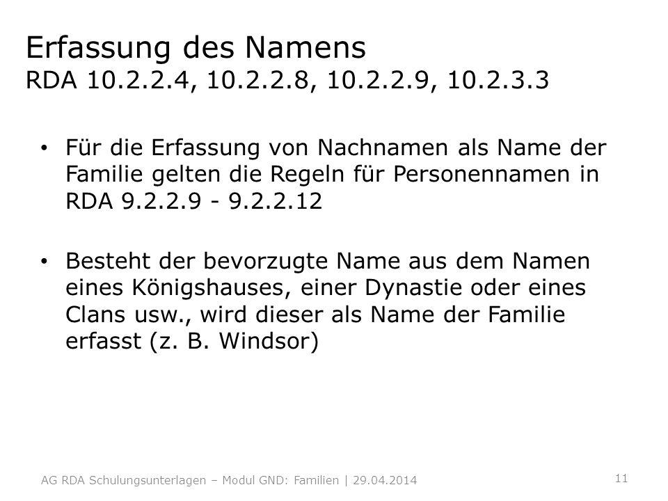 Erfassung des Namens RDA 10.2.2.4, 10.2.2.8, 10.2.2.9, 10.2.3.3 Für die Erfassung von Nachnamen als Name der Familie gelten die Regeln für Personennam