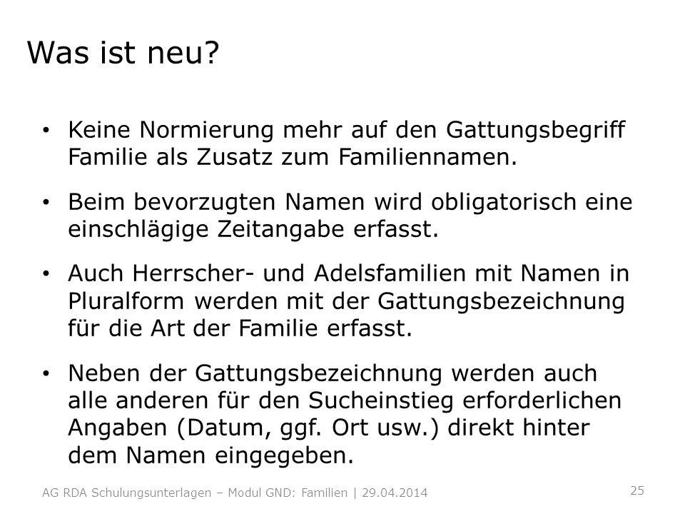 Was ist neu? Keine Normierung mehr auf den Gattungsbegriff Familie als Zusatz zum Familiennamen. Beim bevorzugten Namen wird obligatorisch eine einsch