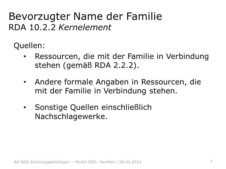 Bevorzugter Name der Familie RDA 10.2.2 Kernelement Quellen: Ressourcen, die mit der Familie in Verbindung stehen (gemäß RDA 2.2.2). Andere formale An