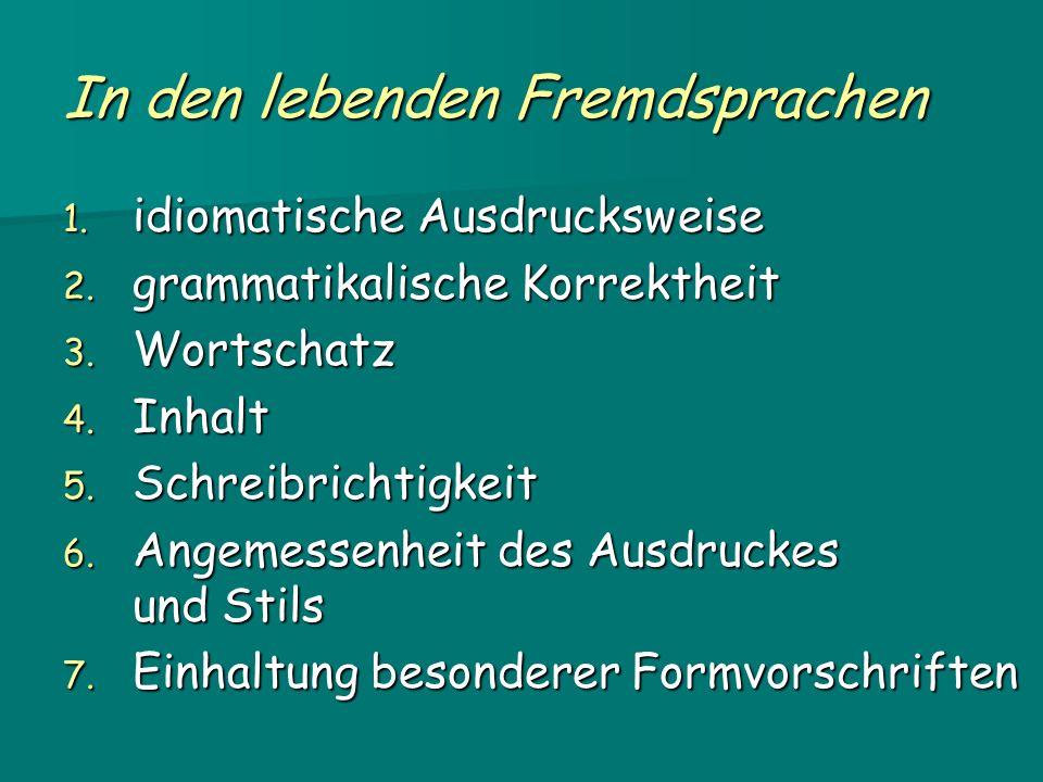 In den lebenden Fremdsprachen 1. idiomatische Ausdrucksweise 2.