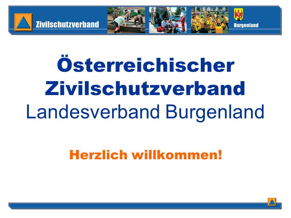 Österreichischer Zivilschutzverband Landesverband Burgenland Herzlich willkommen!