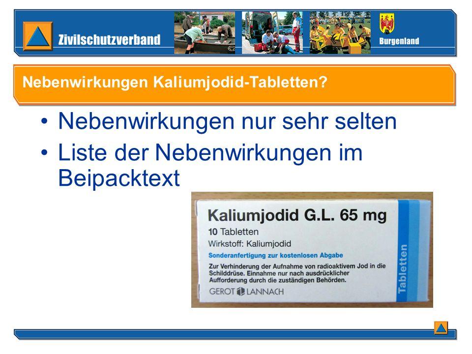 Nebenwirkungen nur sehr selten Liste der Nebenwirkungen im Beipacktext Nebenwirkungen Kaliumjodid-Tabletten?