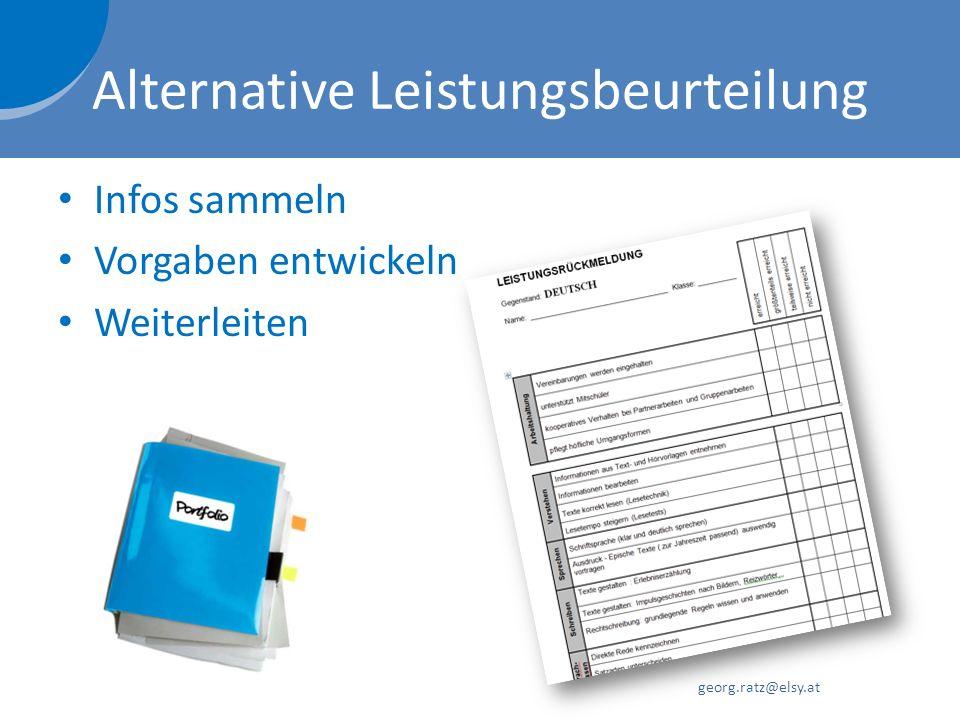 Alternative Leistungsbeurteilung Infos sammeln Vorgaben entwickeln Weiterleiten georg.ratz@elsy.at