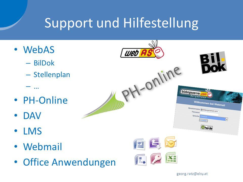 Support und Hilfestellung WebAS – BilDok – Stellenplan – … PH-Online DAV LMS Webmail Office Anwendungen georg.ratz@elsy.at