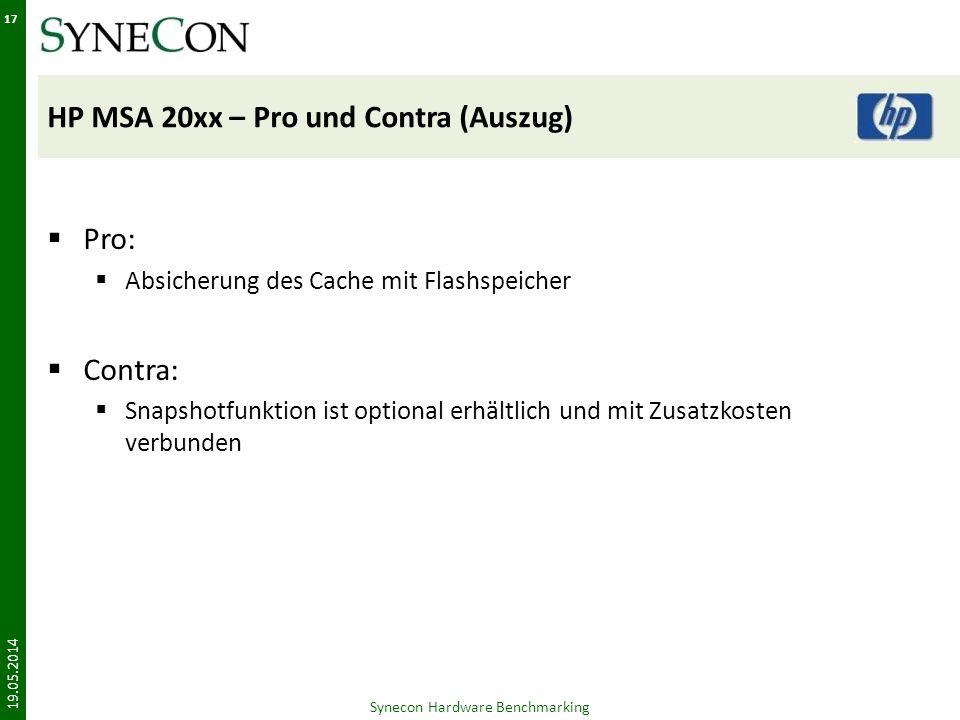 HP MSA 20xx – Pro und Contra (Auszug) Pro: Absicherung des Cache mit Flashspeicher Contra: Snapshotfunktion ist optional erhältlich und mit Zusatzkosten verbunden 19.05.2014 Synecon Hardware Benchmarking 17
