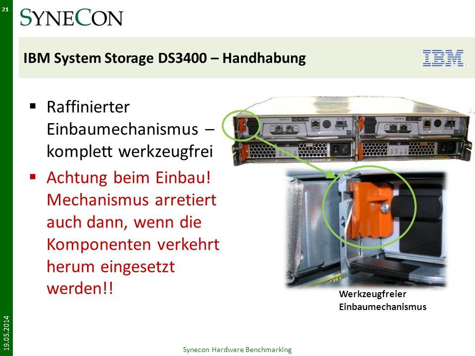 IBM System Storage DS3400 – Handhabung Raffinierter Einbaumechanismus – komplett werkzeugfrei Achtung beim Einbau.